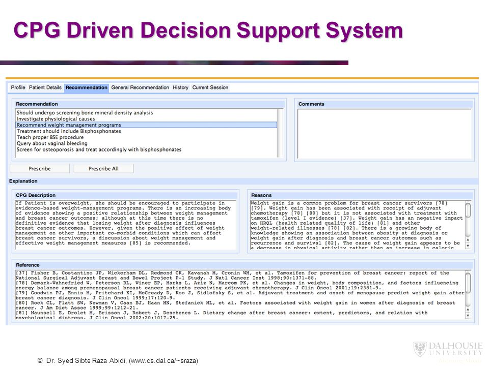 © Dr. Syed Sibte Raza Abidi, (www.cs.dal.ca/~sraza) SYSTEM DEMO CPG Driven Decision Support System