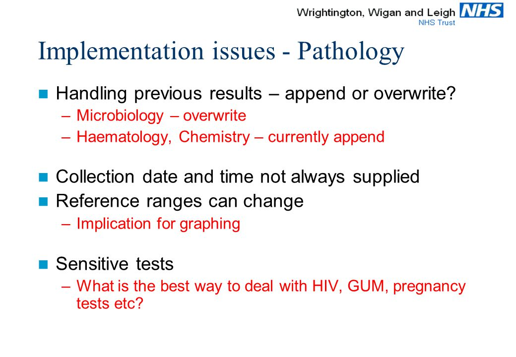 Implementation issues - Pathology Handling previous results – append or overwrite.