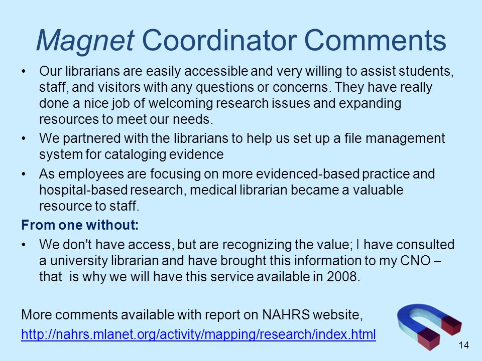 Magnet Coordinator Comments Our librarians are easily accessible and very willing to assist students, staff, and visitors with any questions or concerns.