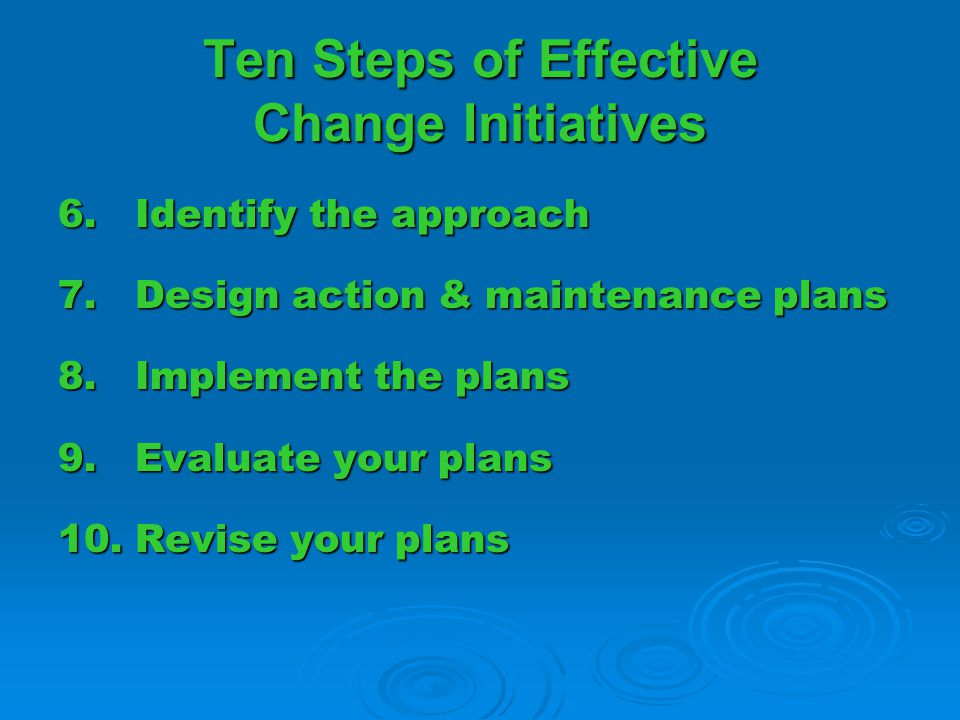 6. Identify the approach 7. Design action & maintenance plans 8.
