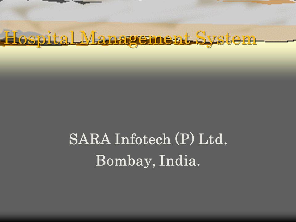 Hospital Management System SARA Infotech (P) Ltd. Bombay, India.