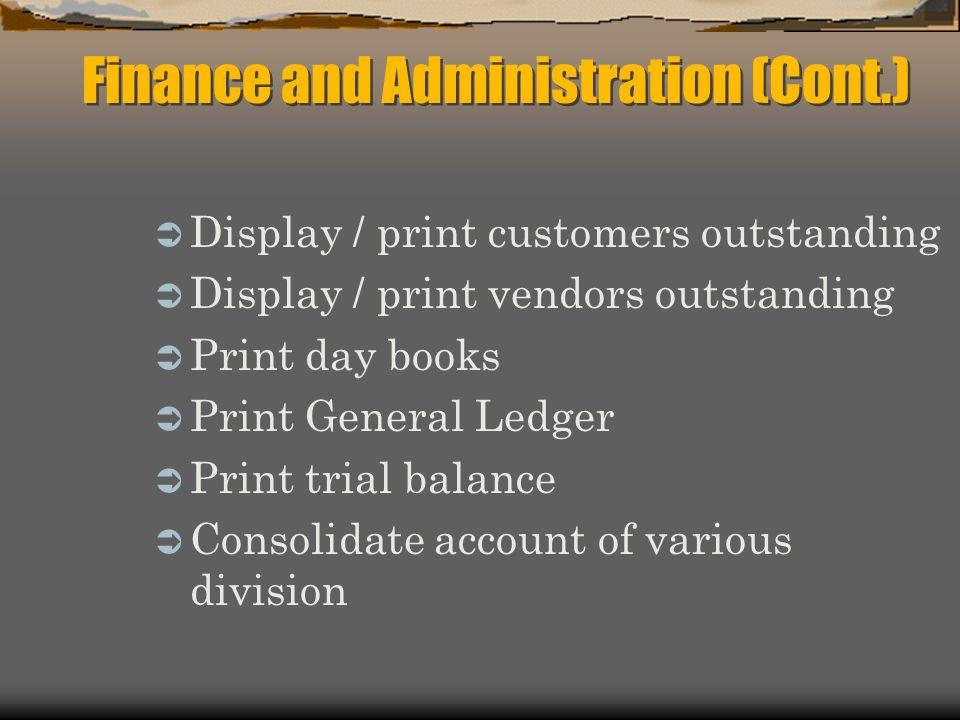  Display / print customers outstanding  Display / print vendors outstanding  Print day books  Print General Ledger  Print trial balance  Consoli