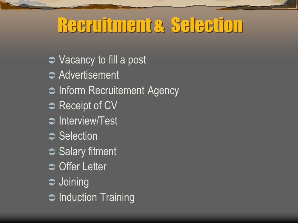  Vacancy to fill a post  Advertisement  Inform Recruitement Agency  Receipt of CV  Interview/Test  Selection  Salary fitment  Offer Letter  J