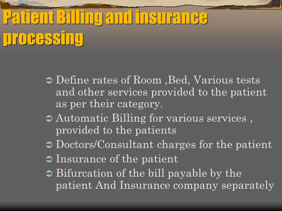  Define rates of Room,Bed, Various tests and other services provided to the patient as per their category.  Automatic Billing for various services,