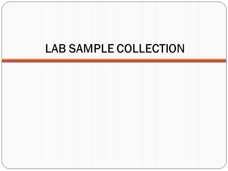 LAB SAMPLE COLLECTION