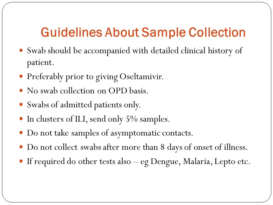 Guidelines About Sample Collection Swab should be accompanied with detailed clinical history of patient.