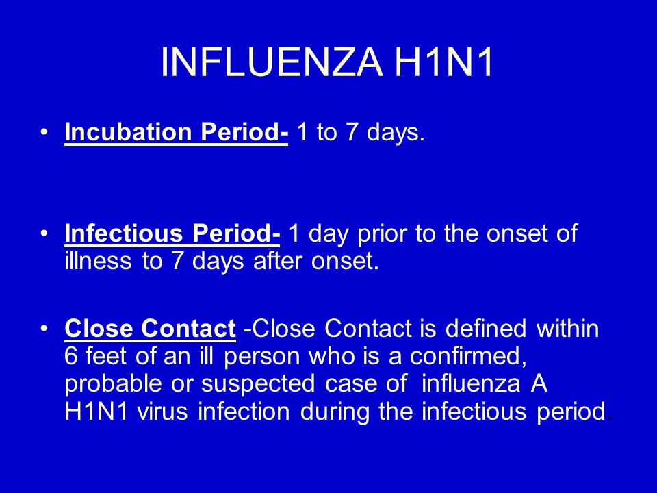 Guidelines for Close Contacts Search meticulously for all close contacts of every positive case of Influenza A H1N1 case.