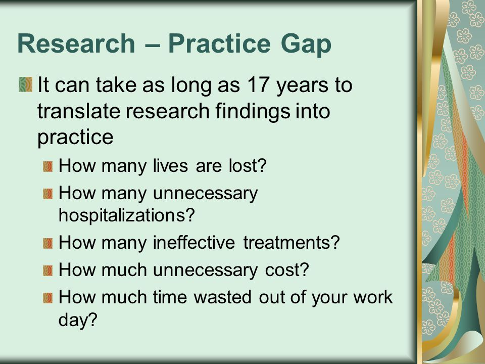 Adopting Practice Change Consider: How relevant is the research to practice.