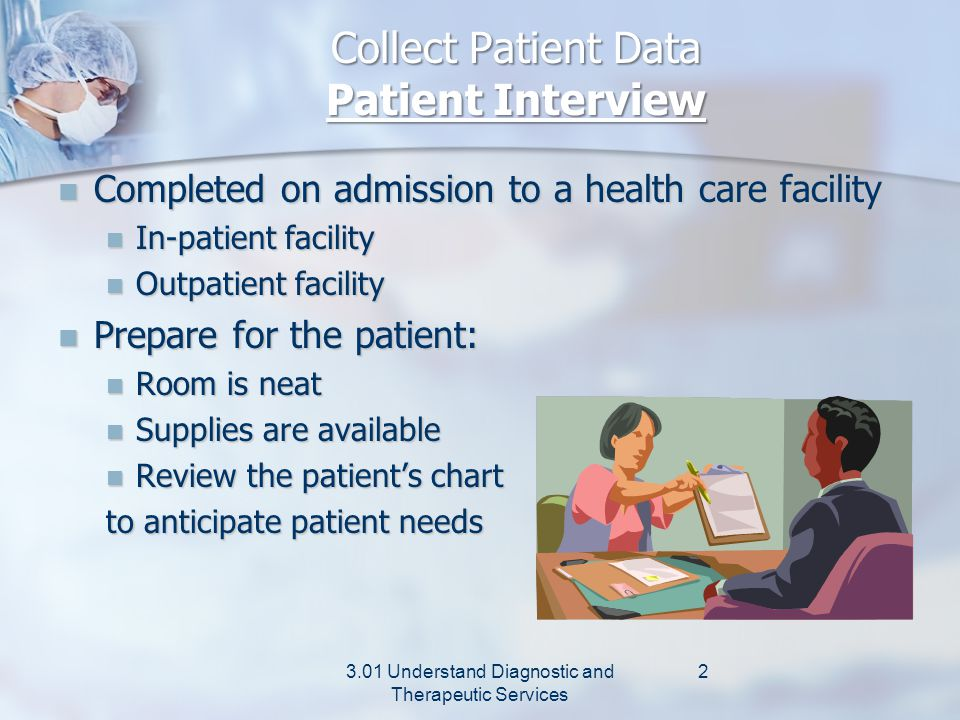 Collecting Patient Data 3.01 Understand Diagnostic and Therapeutic Services 1
