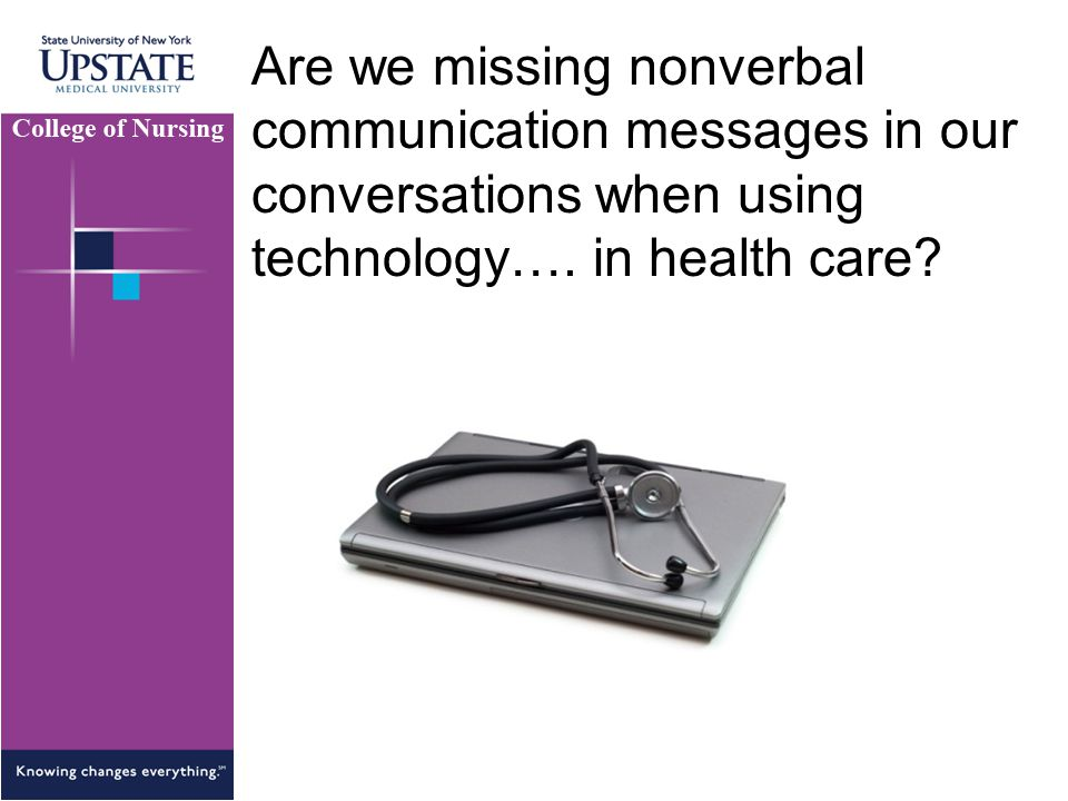 Are we missing nonverbal communication messages in our conversations when using technology…. in health care?