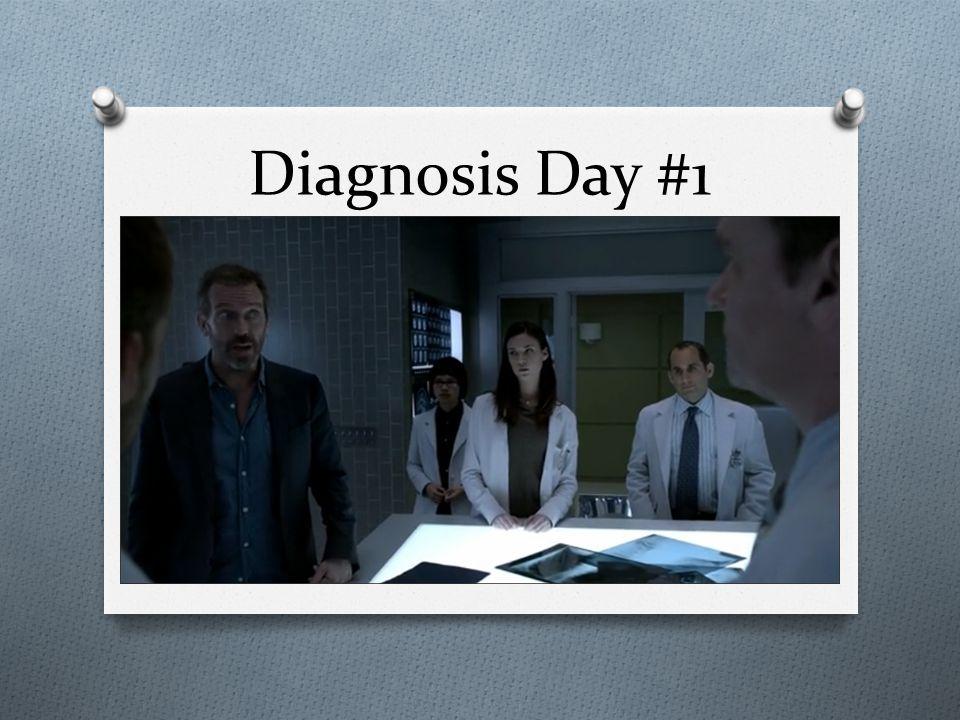 Diagnosis Day #1
