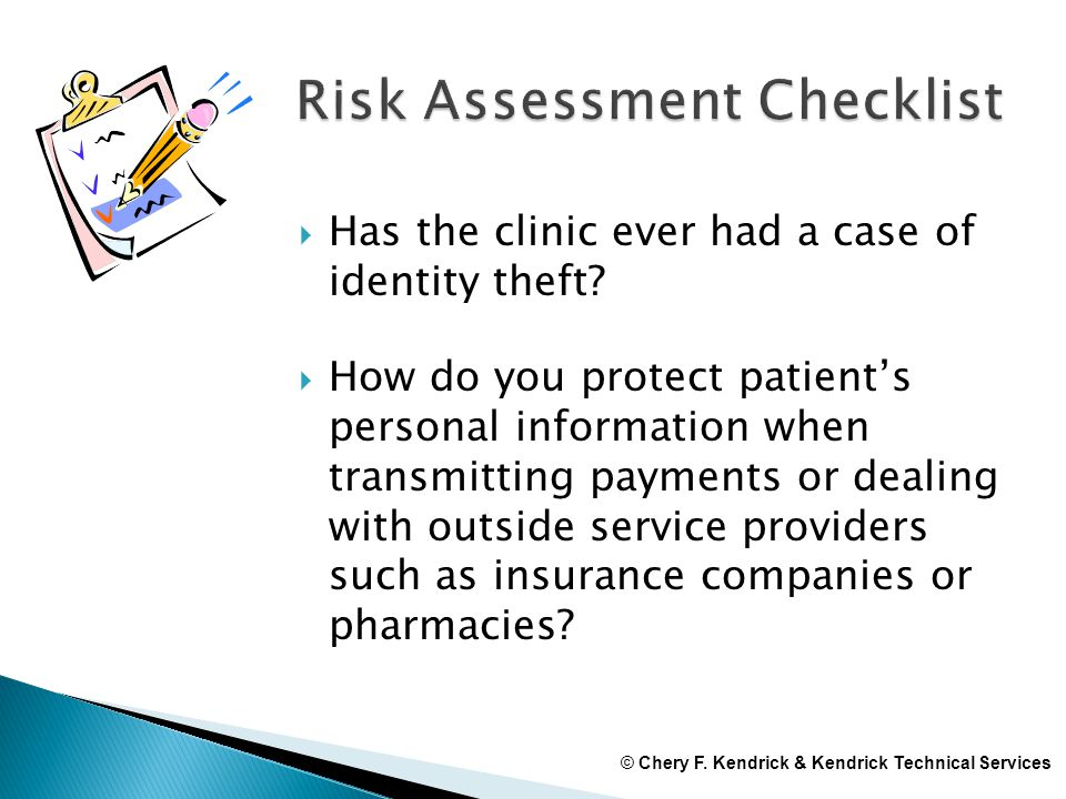  Has the clinic ever had a case of identity theft?  How do you protect patient's personal information when transmitting payments or dealing with out