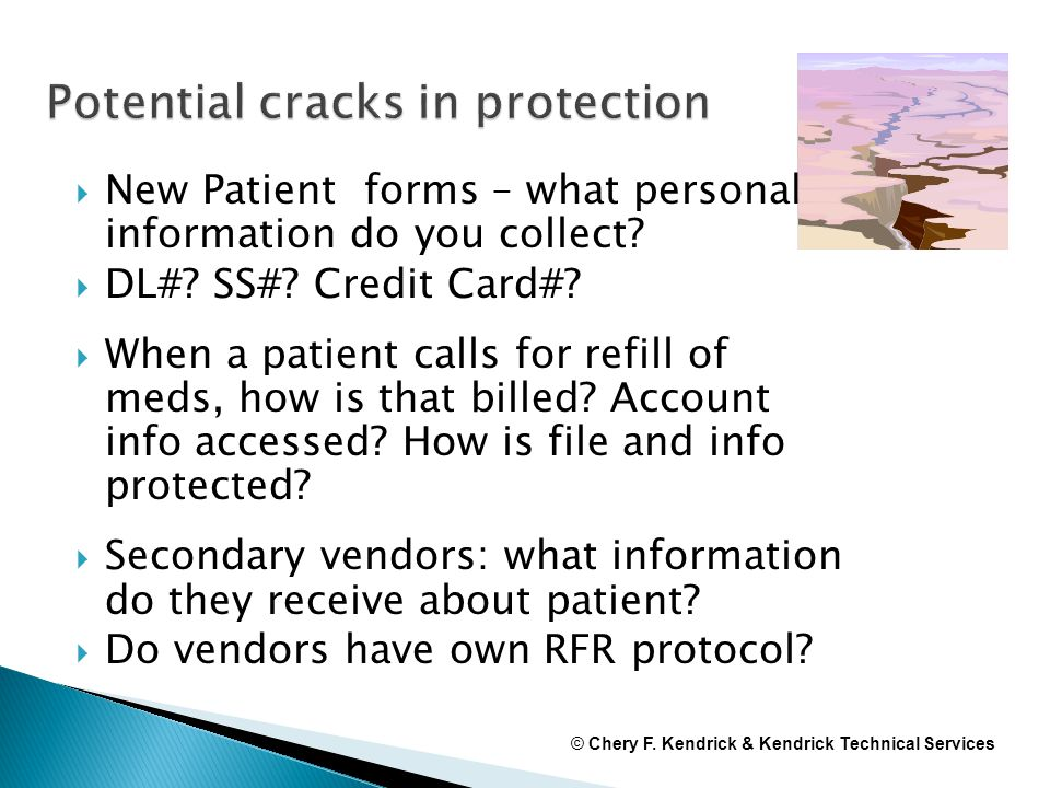  New Patient forms – what personal information do you collect?  DL#? SS#? Credit Card#?  When a patient calls for refill of meds, how is that bille