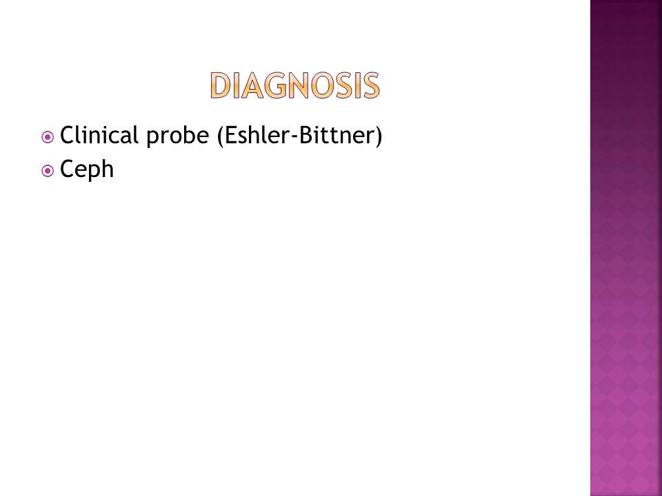  Clinical probe (Eshler-Bittner)  Ceph