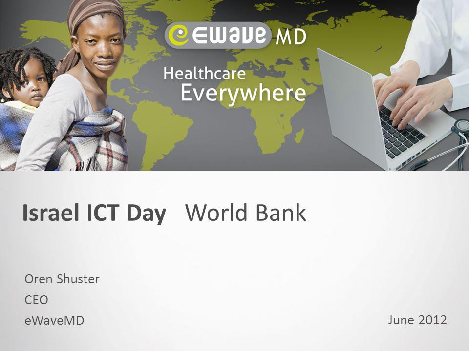 Israel ICT Day World Bank Oren Shuster CEO eWaveMD June 2012