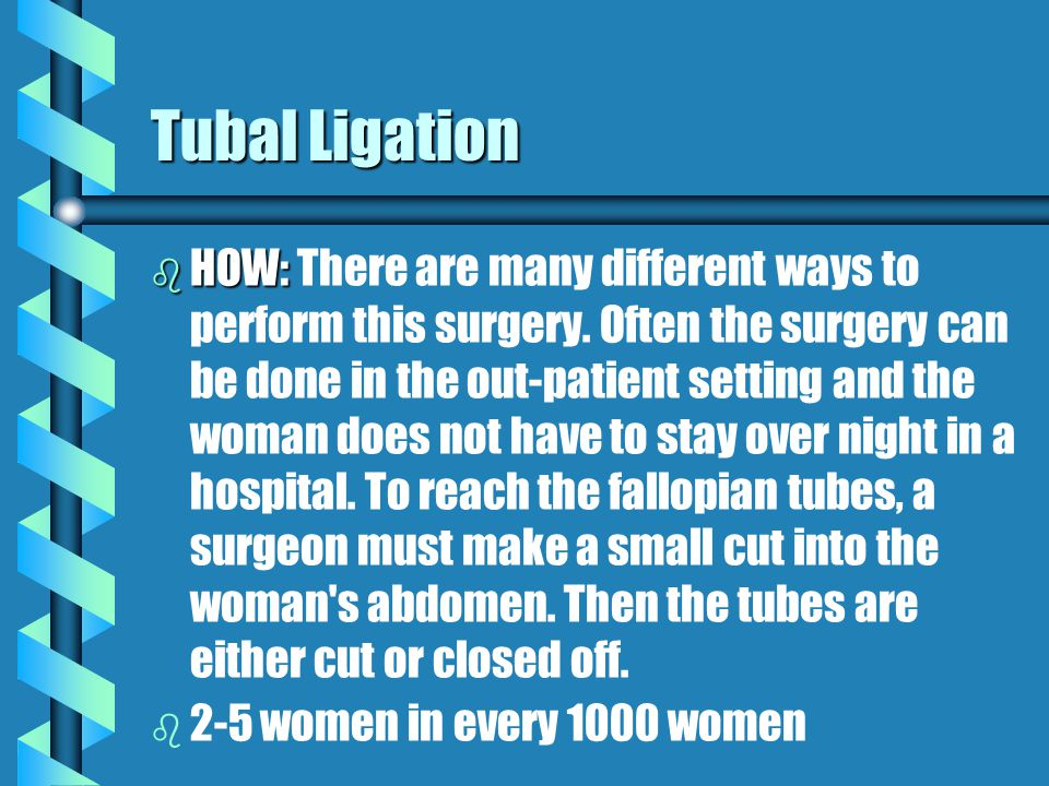 Tubal Ligation b b Female sterilization is a surgical procedure that blocks the fallopian tubes.