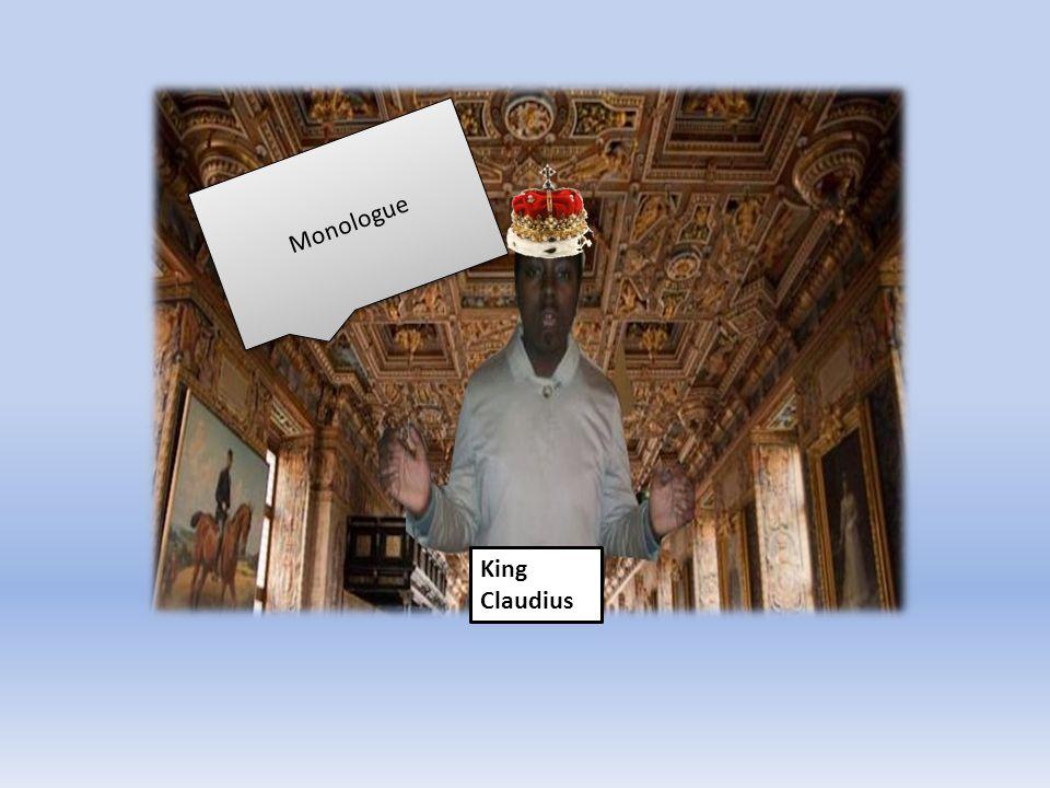 King Claudius Monologue