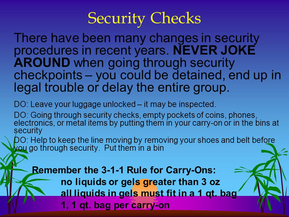 Security Checks There have been many changes in security procedures in recent years.