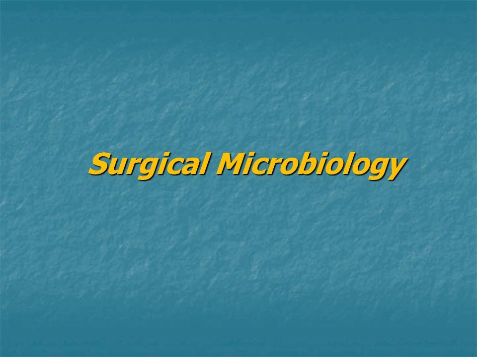 Surgical Microbiology Surgical Microbiology