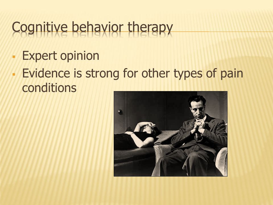  Expert opinion  Evidence is strong for other types of pain conditions