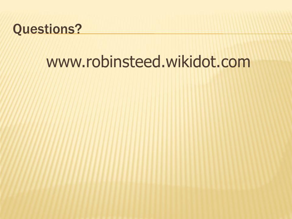 Questions www.robinsteed.wikidot.com