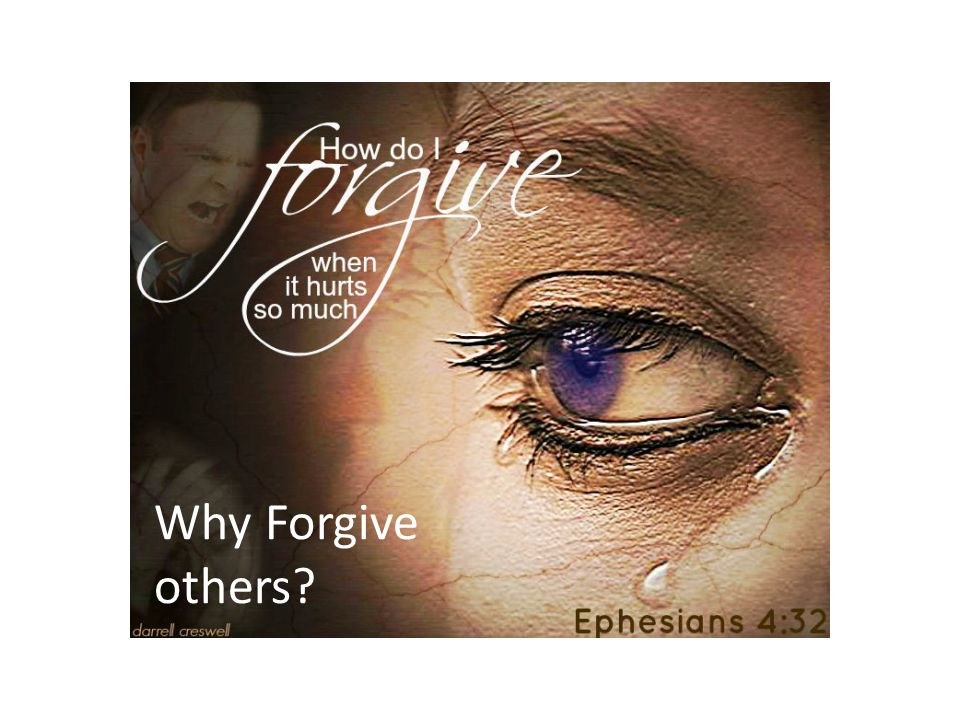 Why Forgive others