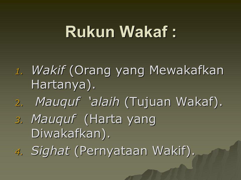 1.Syarat-syarat Wakif. a. Kecakapan bertindak (baligh dan rasyid).