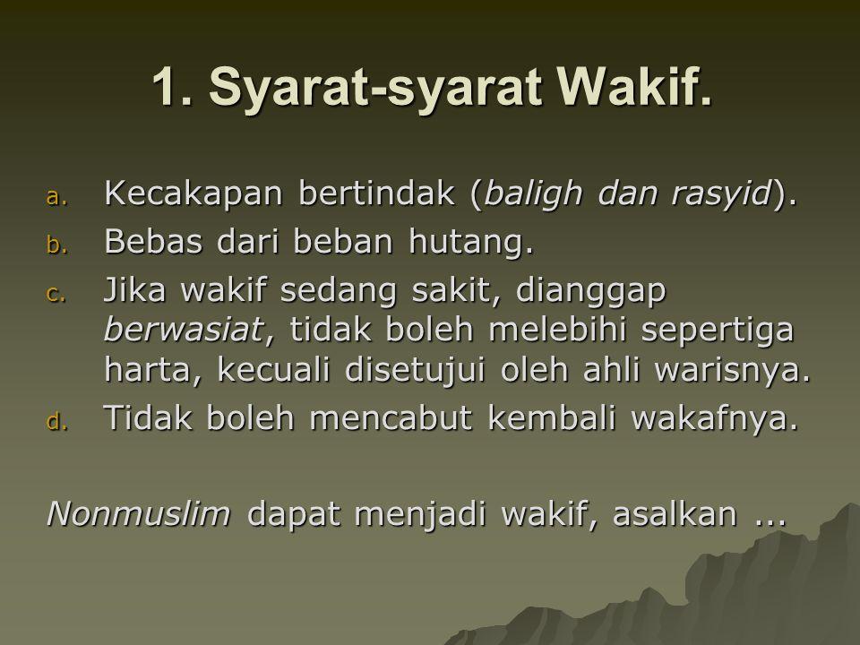 2.Mauquf 'alaih. Harus jelas, misal: a. Untuk kepentingan umum (mesjid, sekolah, rumah sakit dsb).
