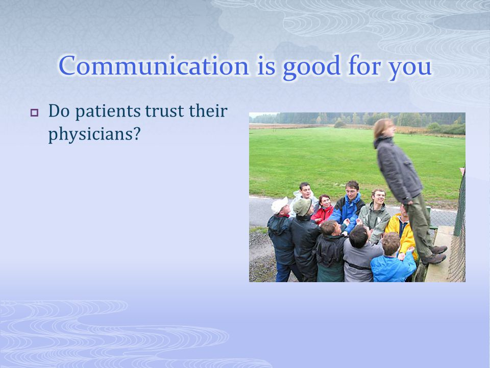  Do patients trust their physicians