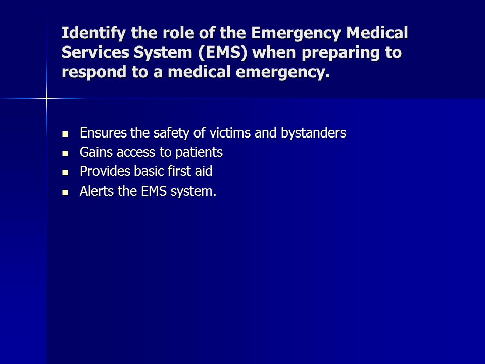 Identify the role of the Emergency Medical Services System (EMS) when preparing to respond to a medical emergency.