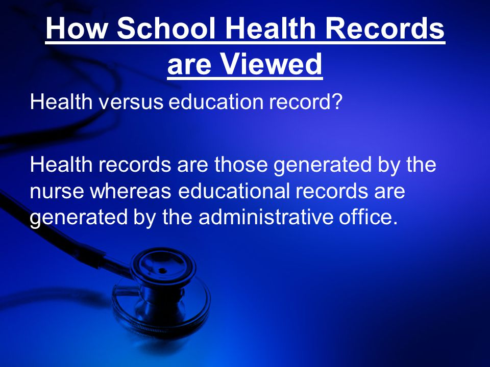 How School Health Records are Viewed Health versus education record.