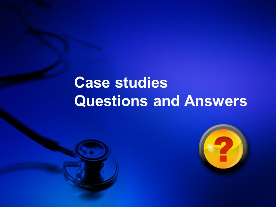 Case studies Questions and Answers