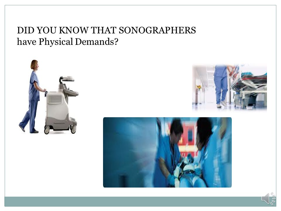 DID YOU KNOW THAT SONOGRAPHERS provide quality patient care serve the patient community