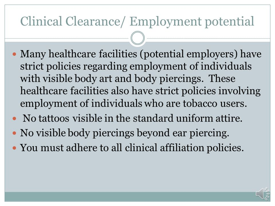 Clearance for Clinical Courses Background check/fingerprinting Drug screening completed before entry and may be random Physical /health screening/curr