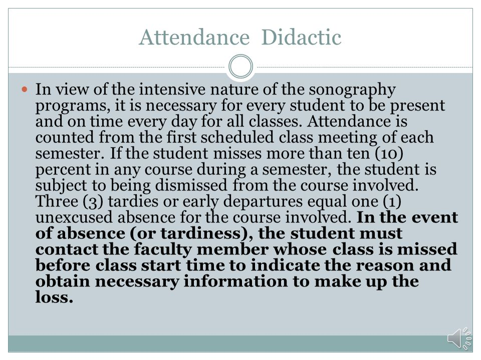 Attendance Clinic Absence: Excused absence with documentation 1 day first year, and two days the second year. Excused absence after allotted days must