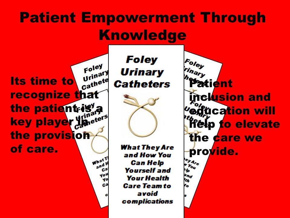 The patient is better informed about urinary catheters including maintenance.