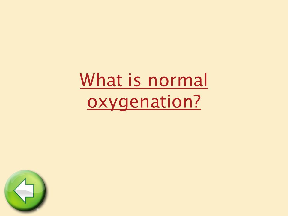 What is normal oxygenation?