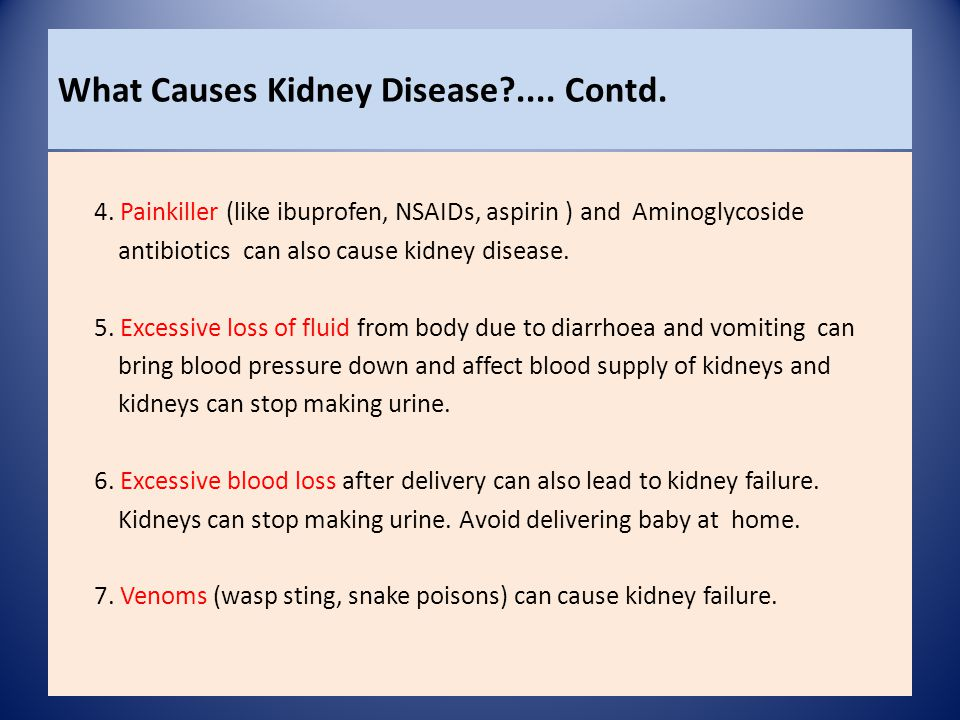 What Causes Kidney Disease?....Contd. 4.
