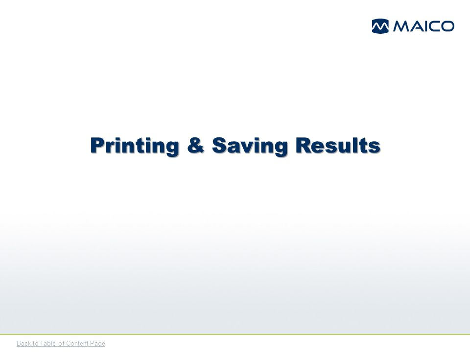 Back to Table of Content Page Printing & Saving Results