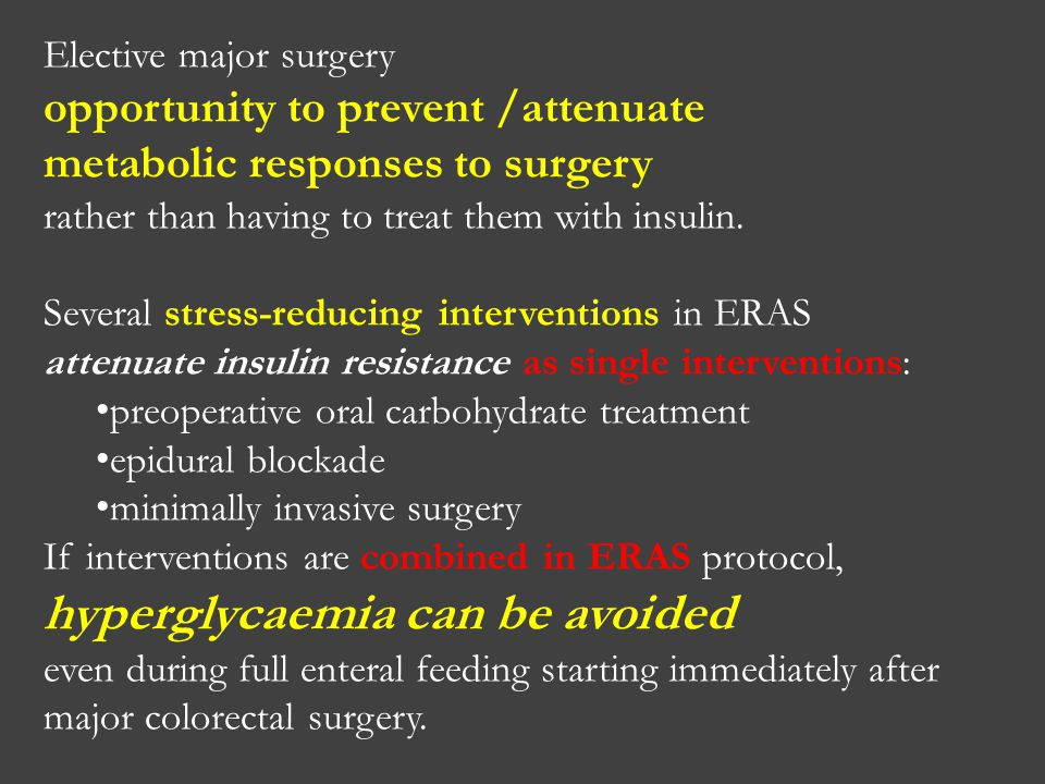 Elective major surgery opportunity to prevent /attenuate metabolic responses to surgery rather than having to treat them with insulin. Several stress-