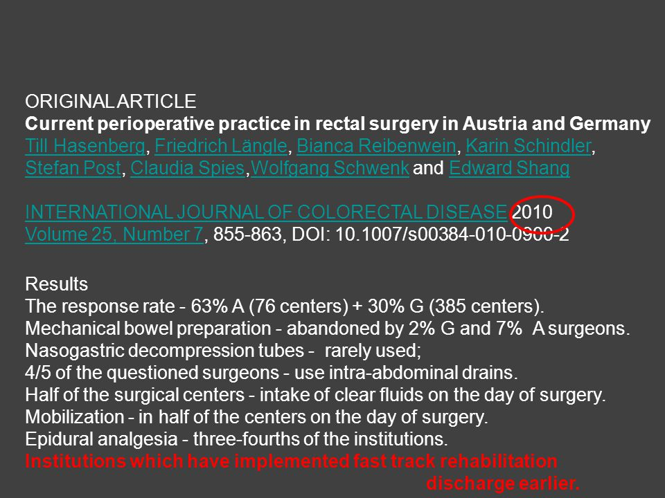 ORIGINAL ARTICLE Current perioperative practice in rectal surgery in Austria and Germany Till HasenbergTill Hasenberg, Friedrich Längle, Bianca Reiben