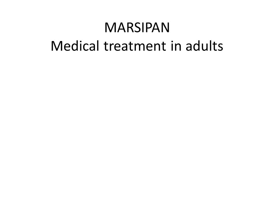 MARSIPAN Medical treatment in adults