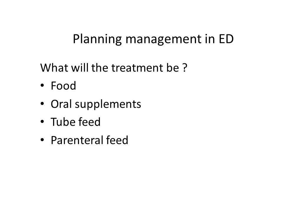Planning management in ED What will the treatment be .