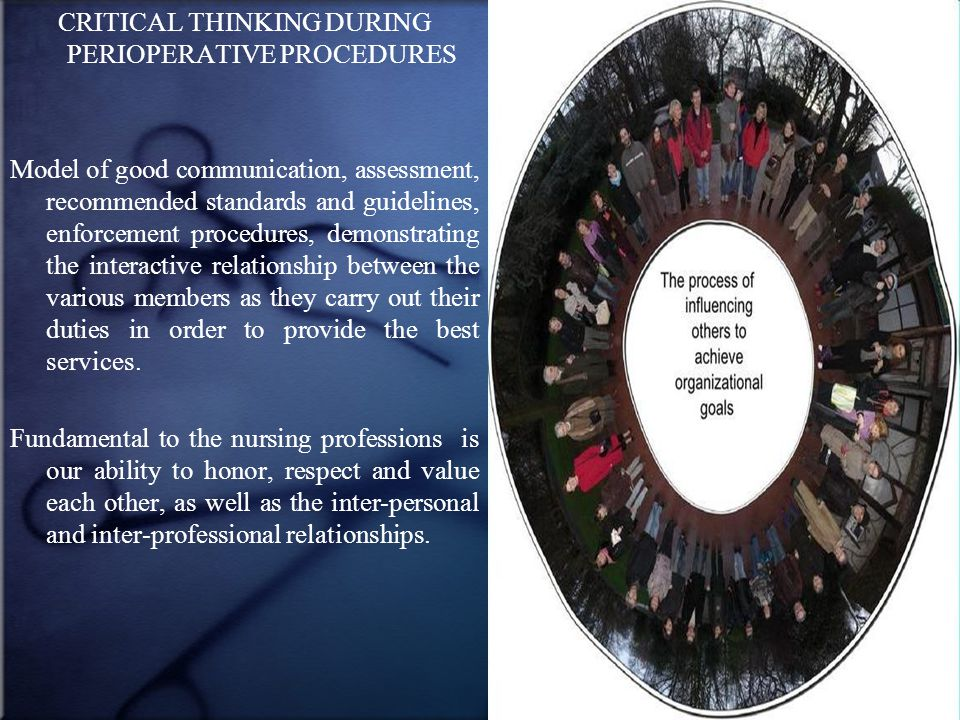 CRITICAL THINKING DURING PERIOPERATIVE PROCEDURES Model of good communication, assessment, recommended standards and guidelines, enforcement procedure