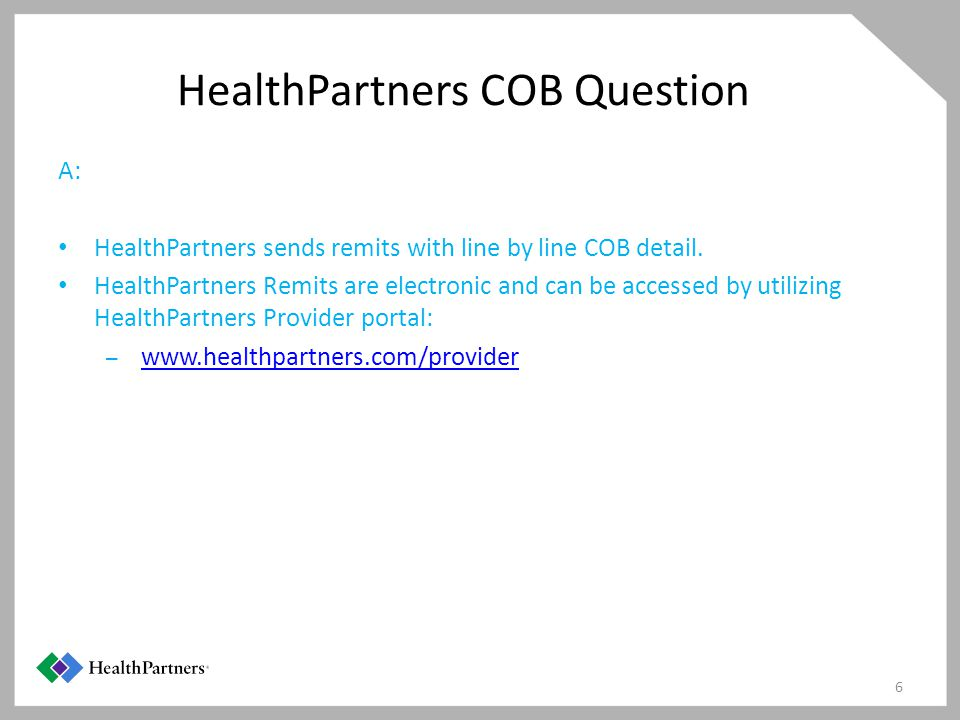 HealthPartners COB Question A: HealthPartners sends remits with line by line COB detail.
