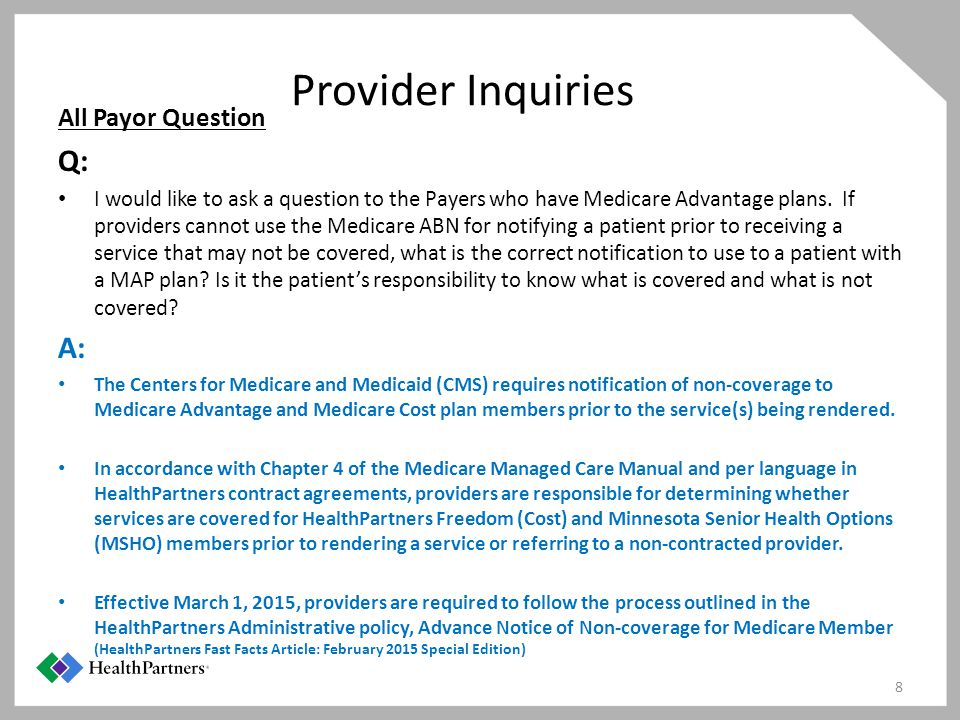 Provider Inquiries All Payor Question Q: I would like to ask a question to the Payers who have Medicare Advantage plans.