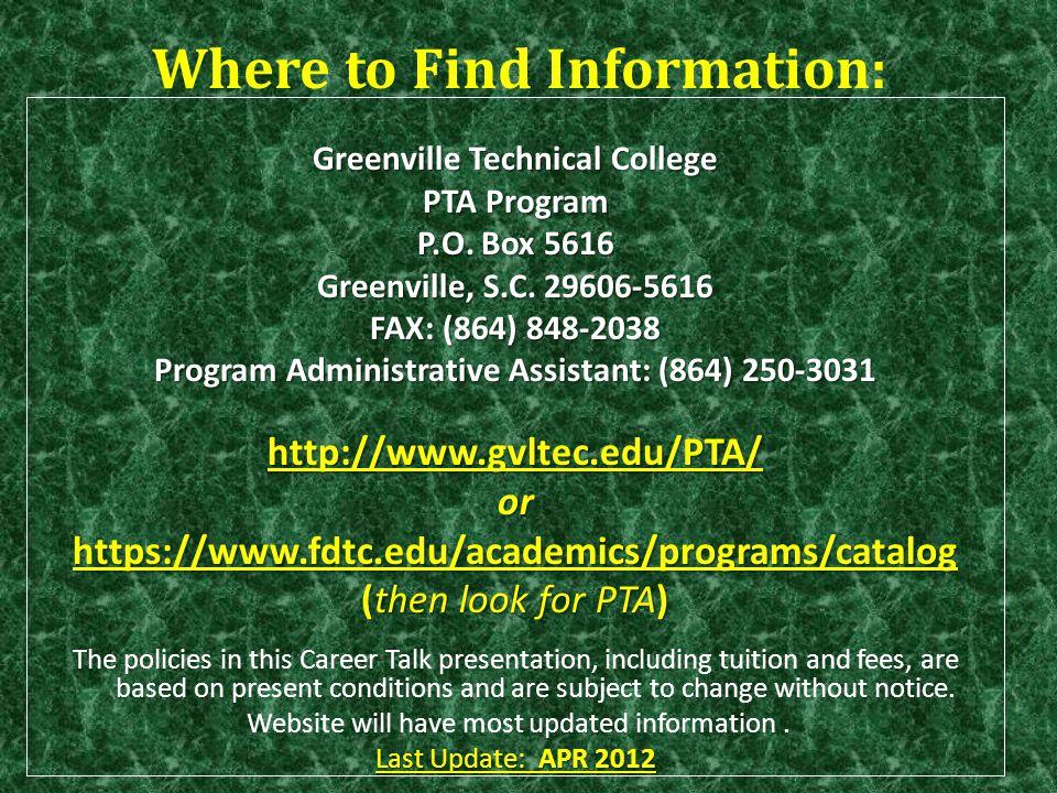 Where to Find Information: Greenville Technical College PTA Program P.O. Box 5616 Greenville, S.C. 29606-5616 FAX: (864) 848-2038 Program Administrati