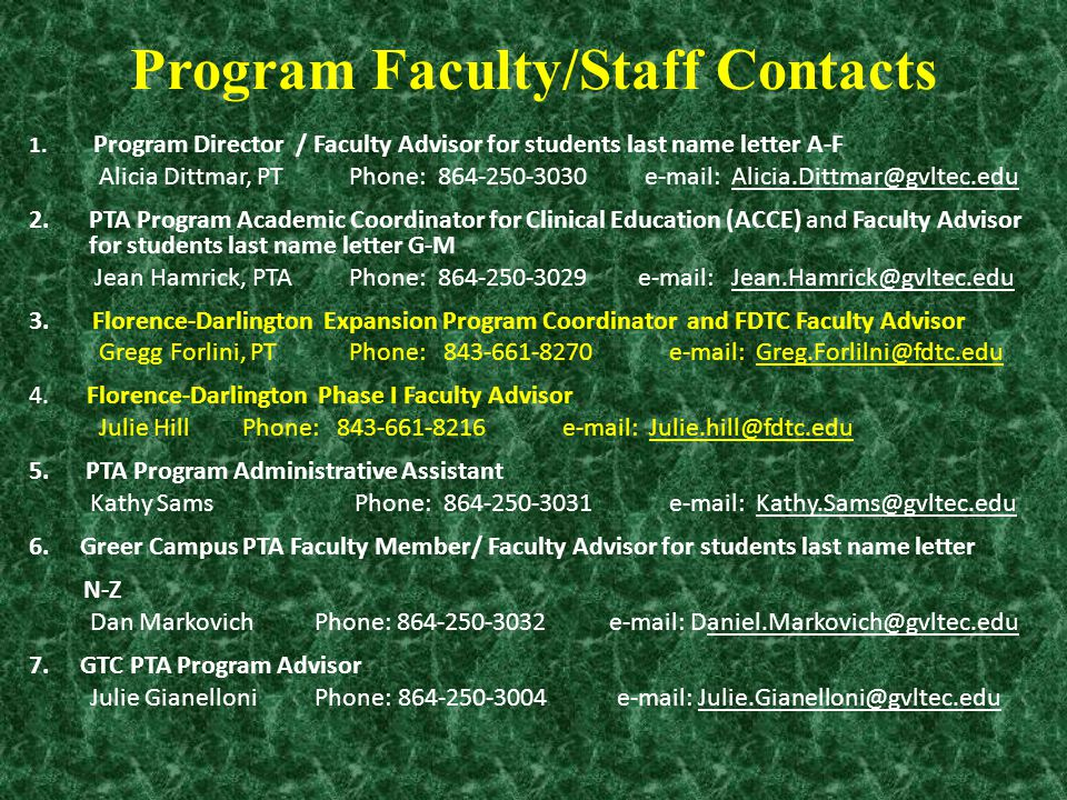 Program Faculty/Staff Contacts 1. Program Director / Faculty Advisor for students last name letter A-F Alicia Dittmar, PTPhone: 864-250-3030 e-mail: A