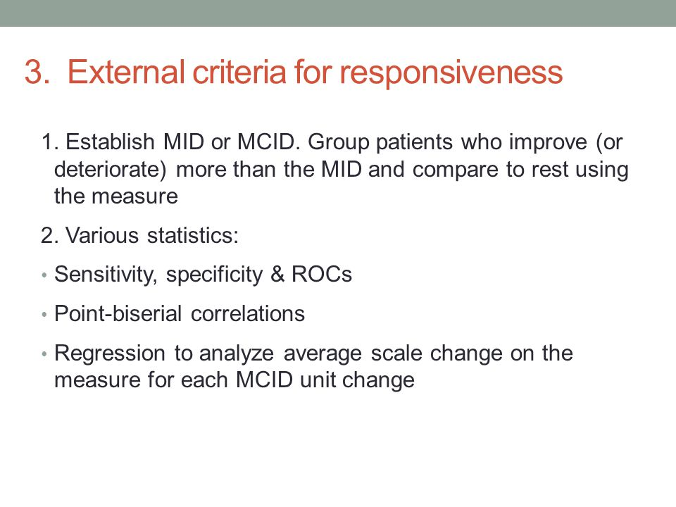 3.External criteria for responsiveness 1. Establish MID or MCID.