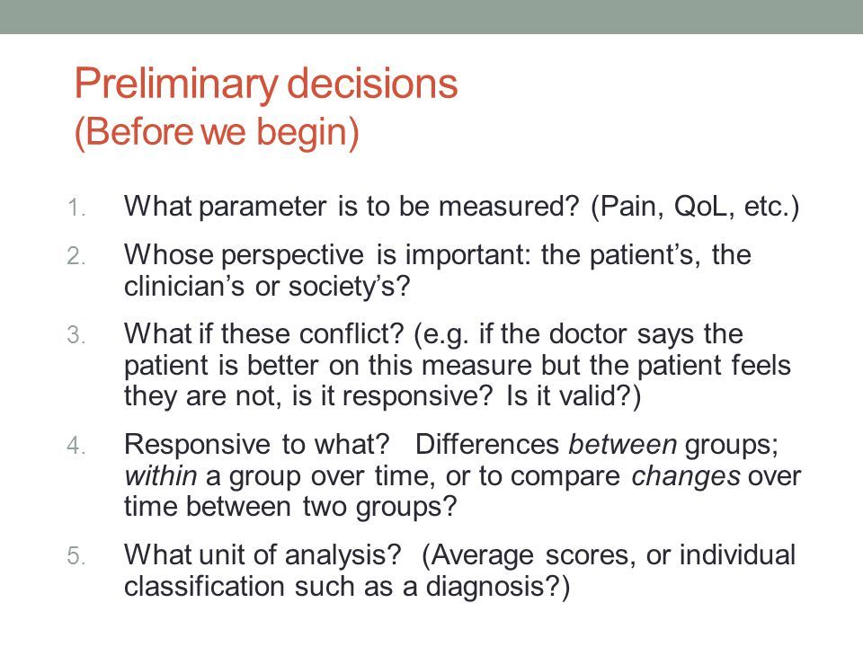 Preliminary decisions (Before we begin) 1.What parameter is to be measured.